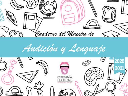 Estefania Brotons - Cuaderno del Maestro de Audición y Lenguaje 2020-2021